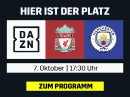 Mehr Topspiel geht nicht: Liverpool vs. ManCity live bei DAZN