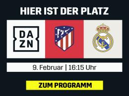 Atletico gegen Real - Derbi madrileño live bei DAZN