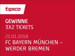 3x2 Tickets für FC Bayern gegen Bremen zu gewinnen