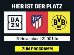 BVB bei Atletico - live und in voller Länge bei DAZN
