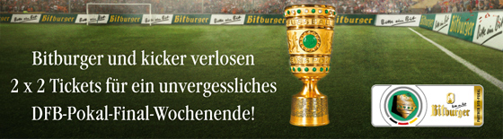 Mit Bitburger und kicker zum DFB-Pokal-Finale!