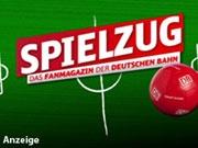 Spielzug - Das Fanmagazin: Anzeige - Deutsche Bahn